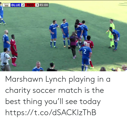 marshawn: BLUE 2 RED 3 45:00  ECOT  AKUAN  LLETT  2 Marshawn Lynch playing in a charity soccer match is the best thing you'll see today  https://t.co/dSACKlzThB