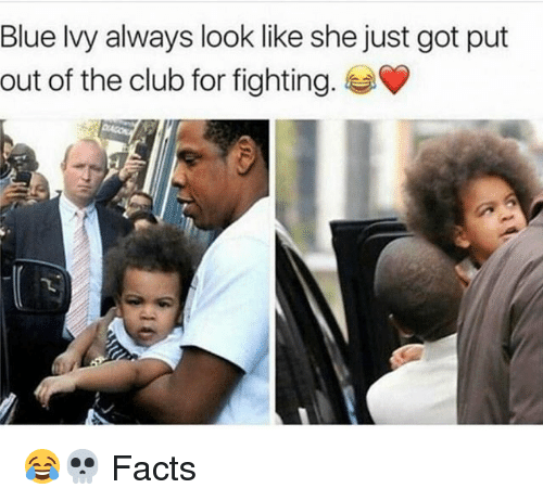 Blue Ivy: Blue Ivy always look like she just got put  out of the club for fighting. 😂💀 Facts
