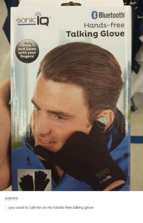 You Used To Call Me: Bluetooth  IQ  Sonic  Hands-free  Talking Gloue  Talk  and listen  with your  fingersi  popses  you used to call me on my hands-free talking glove