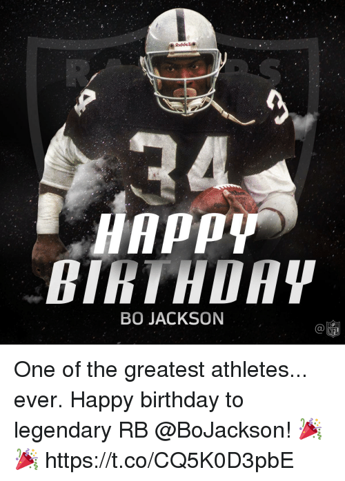Birthday, Memes, and Happy Birthday: BO JACKSON One of the greatest athletes... ever.  Happy birthday to legendary RB @BoJackson! 🎉🎉 https://t.co/CQ5K0D3pbE