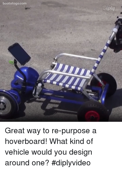 hoverboards: boats togo.com  Diply Great way to re-purpose a hoverboard! What kind of vehicle would you design around one? #diplyvideo