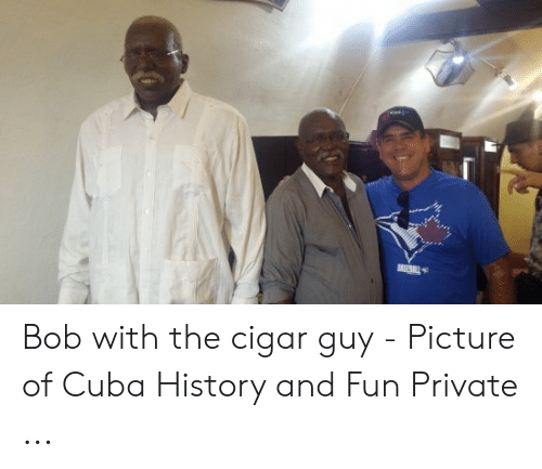 cigar guy: Bob with the cigar guy - Picture of Cuba History and Fun Private ...