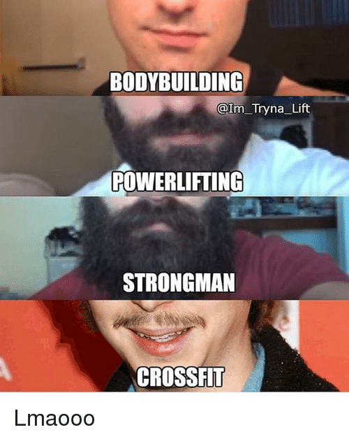 Bodybuilding, Crossfit, and Lift: BODYBUILDING  @Im_Tryna Lift  POWERLIFTING  STRONGMAN  CROSSFIT Lmaooo