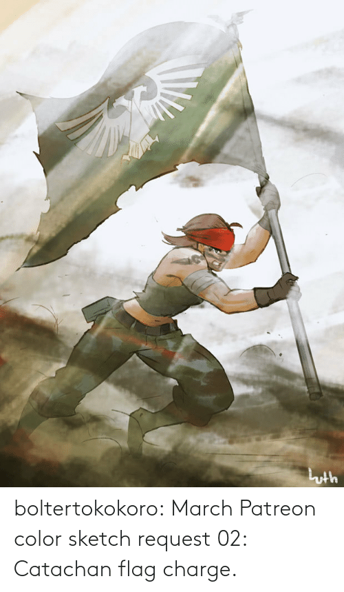 charge: boltertokokoro:    March Patreon color sketch request 02: Catachan flag charge.