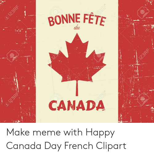 Bonne Fete Du Canada Make Meme With Happy Canada Day French Clipart Meme On Sizzle