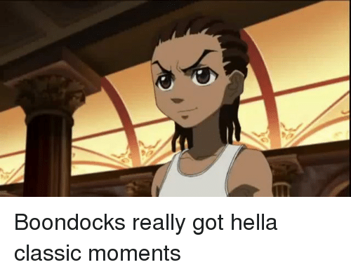 Memes, Boondocks, and 🤖: Boondocks really got hella classic moments