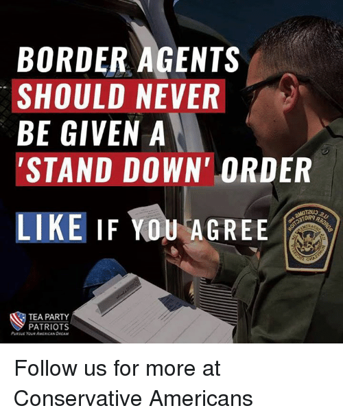 border agents should never be given a stand down order 11539991 memes meme border agents should never be given a stand down order,Stand Down Meme