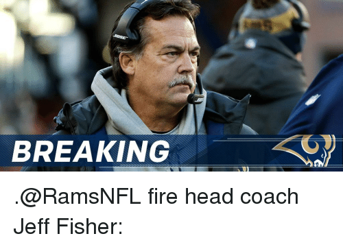 Jeff Fisher: BOSE  BREAKING .@RamsNFL fire head coach Jeff Fisher: