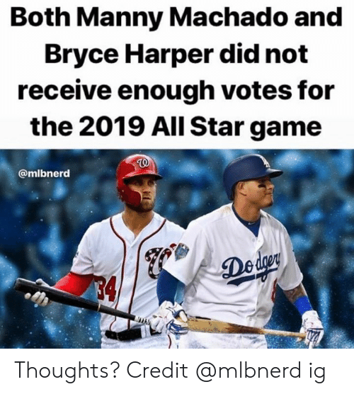 All Star Game: Both Manny Machado and  Bryce Harper did not  receive enough votes for  the 2019 All Star game  @mlbnerd  Deder  4 Thoughts?  Credit @mlbnerd ig