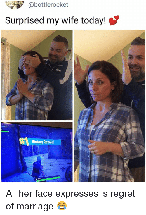 Marriage, Memes, and Regret: @bottlerocket  Surprised my wife today!  Victory Royalel All her face expresses is regret of marriage 😂