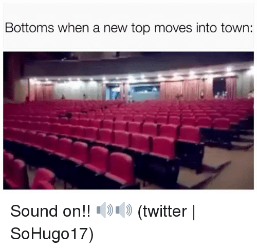 Twitter, Grindr, and Top: Bottoms when a new top moves into town: Sound on!! 🔊🔊 (twitter   SoHugo17)