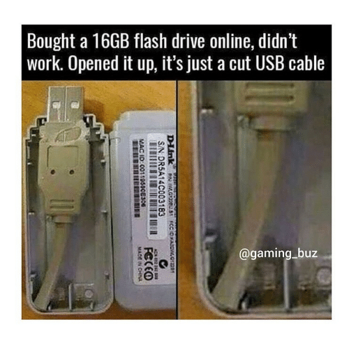 flash: Bought a 16GB flash drive online, didn't  work. Opened it up, it's just a cut USB cable  @gaming_buz  Diink P G FCCONAIOW.OIa1  SIN DR5A14C003183  ADN 4222  FECEO  MAC ID: 001195SCE306  MACE IN CHNa