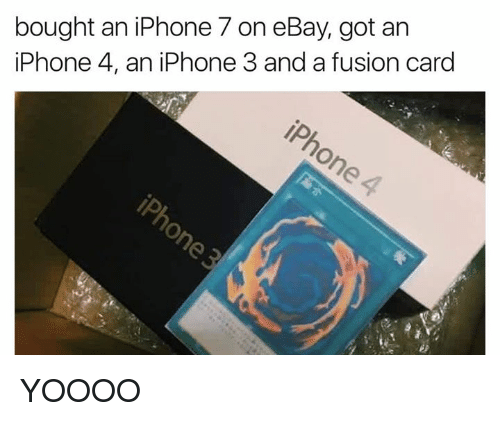 iphone: bought an iPhone 7 on eBay, got an  iPhone 4, an iPhone 3 and a fusion card YOOOO