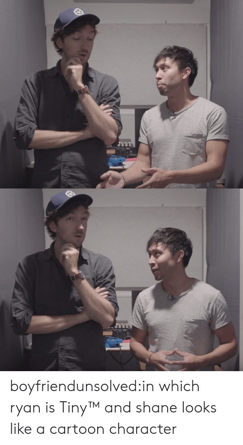 Shane: boyfriendunsolved:in which ryan is Tiny™   and shane looks like a cartoon character