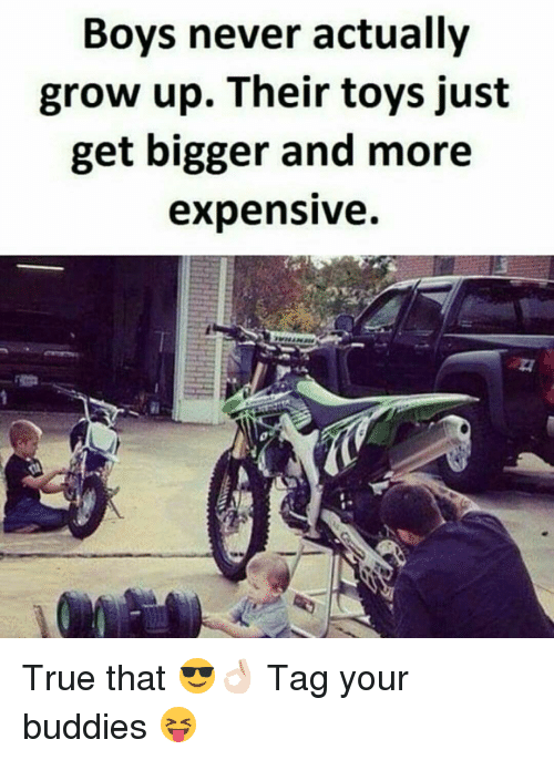 Dekh Bhai and International: Boys never actually  grow up. Their toys just  get bigger and more  expensive. True that 😎👌🏻 Tag your buddies 😝