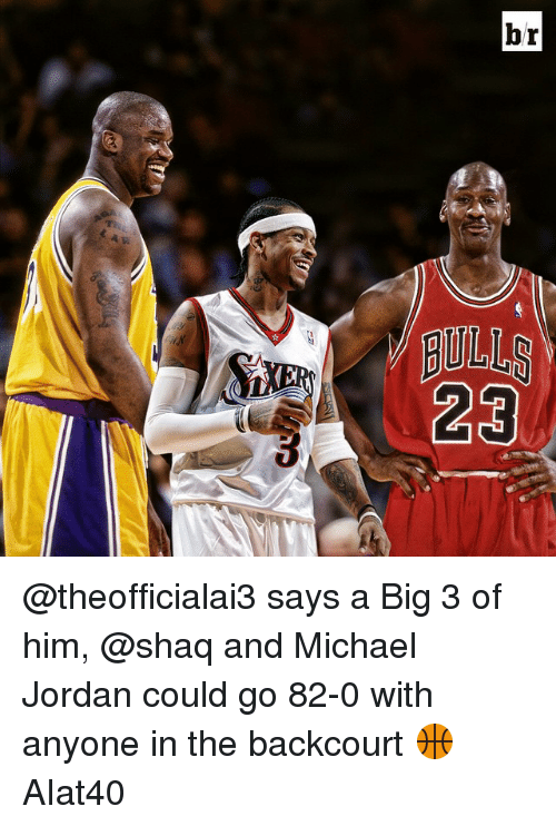 Jordans, Michael Jordan, and Shaq: br  23 @theofficialai3 says a Big 3 of him, @shaq and Michael Jordan could go 82-0 with anyone in the backcourt 🏀 AIat40