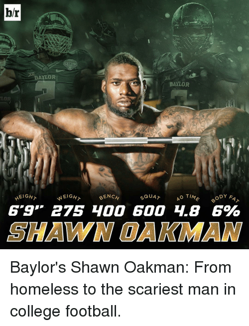College football: br  BAYLOR  BAYLOR  BENCH  ODY R  EIGH  SQUAT  TIM  o SHAWN OAKMAN Baylor's Shawn Oakman: From homeless to the scariest man in college football.