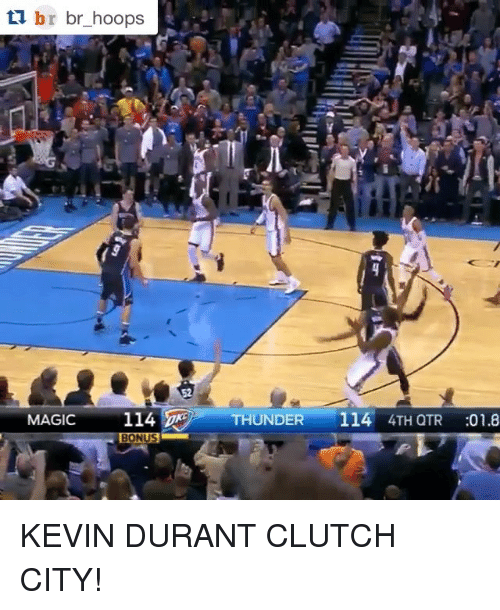 Kevin Durant, Sports, and Magic: br br hoops  114 THUNDER  114 4TH QTR :01.8  MAGIC KEVIN DURANT CLUTCH CITY!