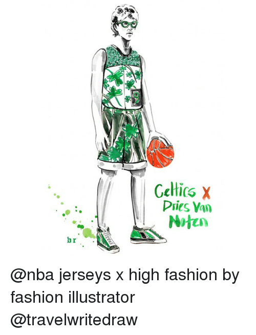 Celtic: br  Celtics x  Pries, Van  Noten @nba jerseys x high fashion by fashion illustrator @travelwritedraw