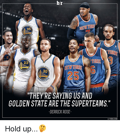 """Derrick Rose, Nba, and Sports: br  DEN STA  C5  DEN ST  YORK  23  DEN  30  ARRIO  ARRIO  """"THEY'RE SAYING US AND  GOLDEN STATE ARE THE SUPERTEAMS  DERRICK ROSE  HIT NBA.COM Hold up...🤔"""