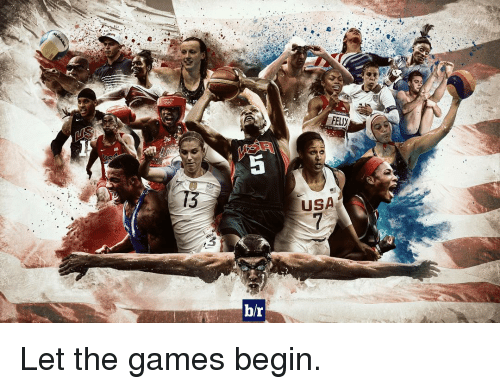 Sports, The Game, and Game: br  FELUy  USA Let the games begin.