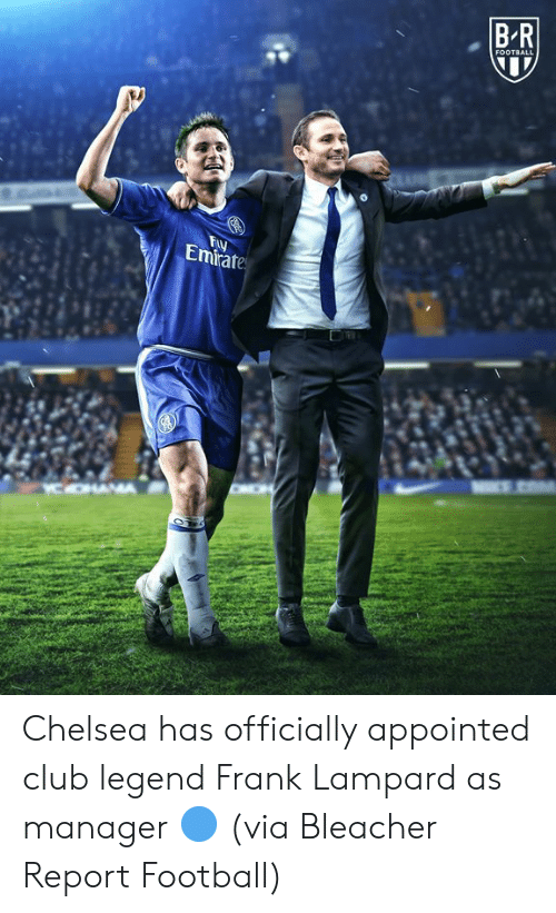 Bleacher Report: BR  FOOTBALL  Fy  Emirate  C OHAA Chelsea has officially appointed club legend Frank Lampard as manager 🔵 (via Bleacher Report Football)