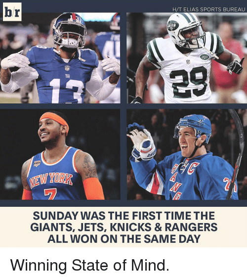Sports, Giant, and Giants: br  H T ELIAS SPORTS BUREAU  SUNDAY WAS THE FIRST TIME THE  GIANTS, JETS, KNICKS & RANGERS  ALL WON ON THE SAME DAY Winning State of Mind.
