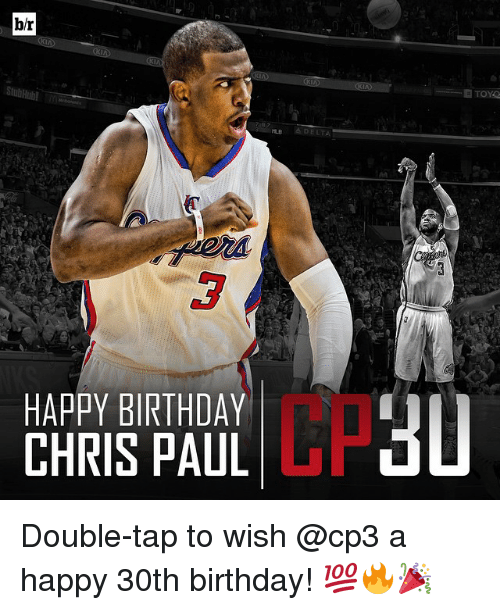 Birthday: br  HAPPY BIRTHDAY  CHRIS PAUL  A DELTA Double-tap to wish @cp3 a happy 30th birthday! 💯🔥🎉
