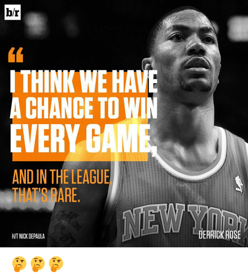 Derrick Rose, Sports, and Nick: br  I THINK WE HA  A CHANCE TO  AND IN THE LEAGUE  ARE  WT NICK DEPAULA  DERRICK ROSE 🤔🤔🤔