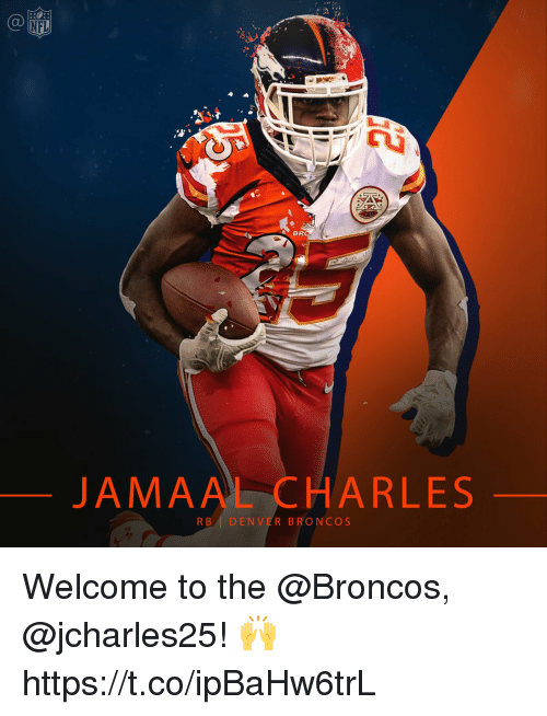 Jamaal Charles: BR  JAMAAL CHARLES  RB DENVER BRONCOS Welcome to the @Broncos, @jcharles25! 🙌 https://t.co/ipBaHw6trL