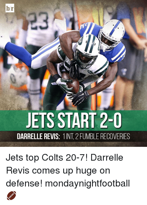 revy: br  JETS START 2-0  DARRELLE REVIS: 1INT 2 FUMBLE RECOVERIES Jets top Colts 20-7! Darrelle Revis comes up huge on defense! mondaynightfootball 🏈