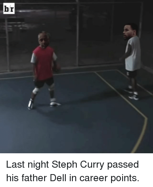 Dell, Sports, and Last Night: br Last night Steph Curry passed his father Dell in career points.
