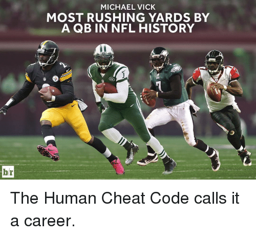 Michael Vick, Sports, and Nfl History: br  MICHAEL VICK  MOST RUSHING YARDS BY  A QB IN NFL HISTORY The Human Cheat Code calls it a career.