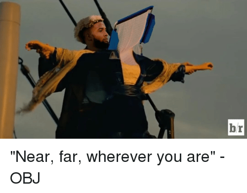 """Sports, Ares, and Obj: br """"Near, far, wherever you are"""" - OBJ"""