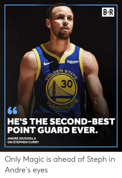rakuten: B'R  Rakuten  30  RIO  HE'S THE SECOND-BEST  POINT GUARD EVER.  ANDRE IGUODALA  ON STEPHEN CURRY Only Magic is ahead of Steph in Andre's eyes