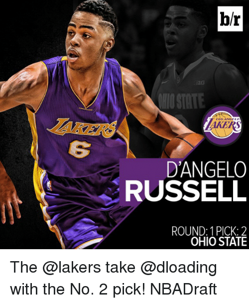 Ohio State: br  STATE  LOSANGELE  HAKERS  D'ANGELO  RUSSELL  ROUND: PICK: 2  OHIO STATE The @lakers take @dloading with the No. 2 pick! NBADraft