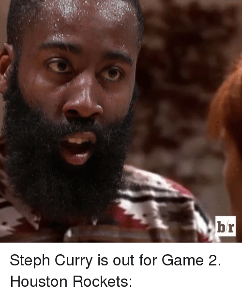 houston rocket: br Steph Curry is out for Game 2. Houston Rockets: