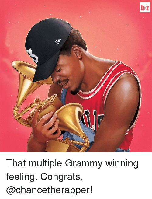 congration: br That multiple Grammy winning feeling. Congrats, @chancetherapper!