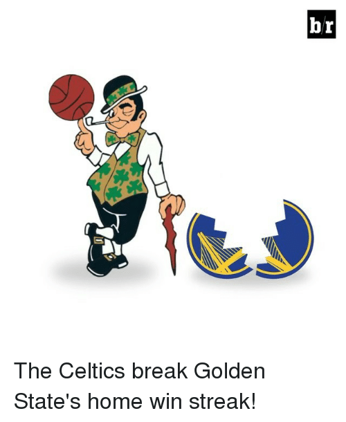 Celtic: br The Celtics break Golden State's home win streak!