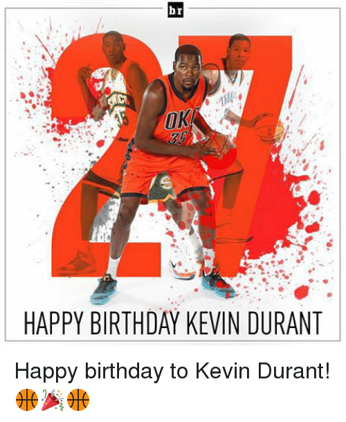 Birthday, Kevin Durant, and Sports: br  UK  HAPPY BIRTHDAY KEVIN DURANT Happy birthday to Kevin Durant! 🏀🎉🏀