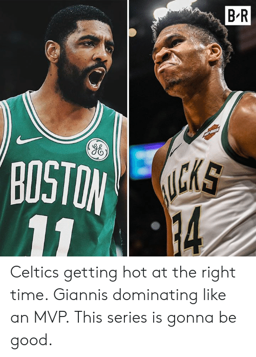 Celtics: B'R  Yo  CKS  BOSTO Celtics getting hot at the right time. Giannis dominating like an MVP.  This series is gonna be good.