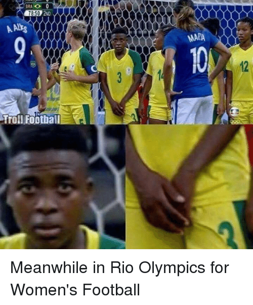 Rio Olympic: BRA O 0  78:50  AAN:  Troll Football  MARA Meanwhile in Rio Olympics for Women's Football