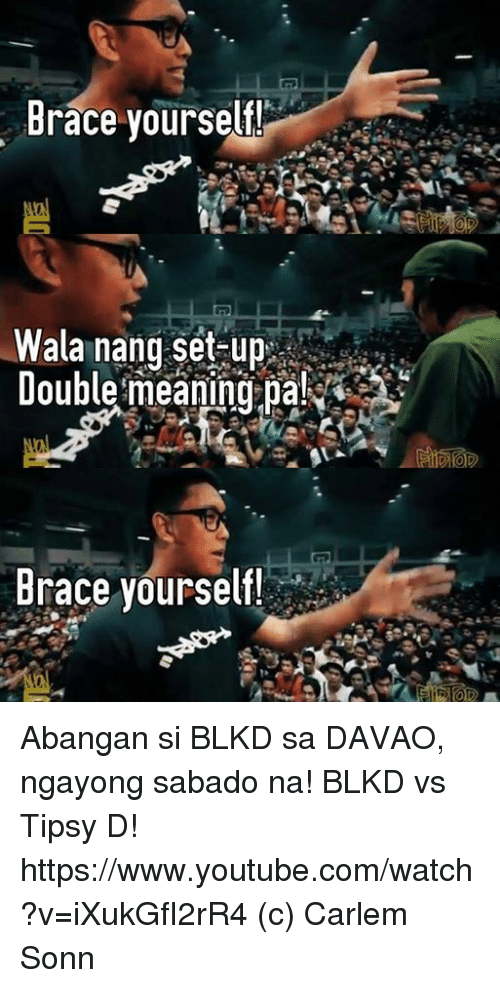 Brace yourself wala nang set up double meaning pa brace for Set up meaning