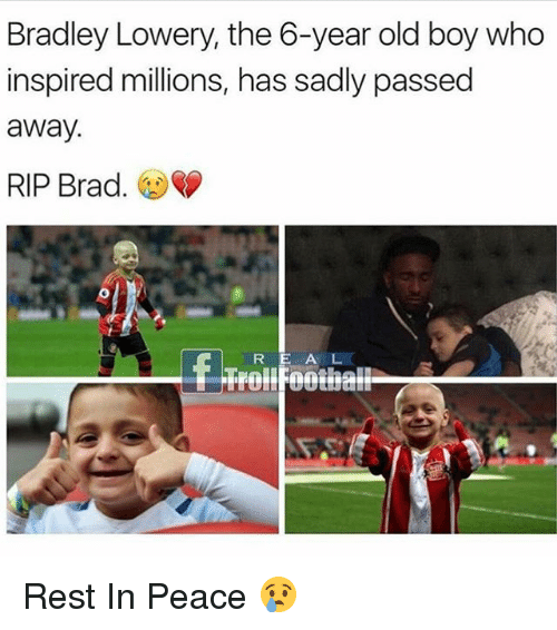 Memes, Old, and Peace: Bradley Lowery, the 6-year old boy who  inspired millions, has sadly passed  away  RIP Brad.  R E A L  Trollfootball Rest In Peace 😢