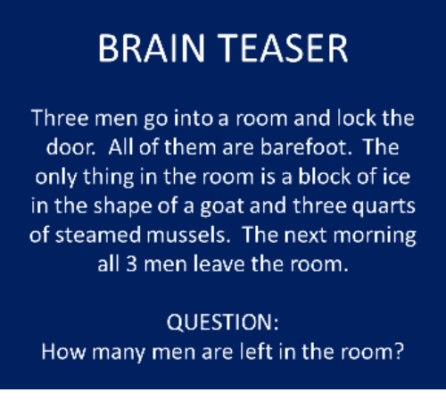 Three Men Go Into A Room And Lock The Door