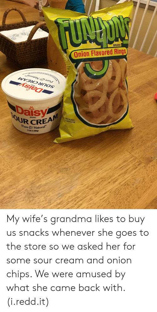 sour cream: BRAND  Onion Flavored Rings  Asiea  Daisy  UR CREAM  BRAND  3 Lbs (1.36kg) My wife's grandma likes to buy us snacks whenever she goes to the store so we asked her for some sour cream and onion chips. We were amused by what she came back with. (i.redd.it)