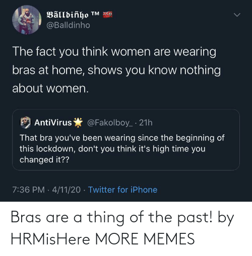 Past: Bras are a thing of the past! by HRMisHere MORE MEMES