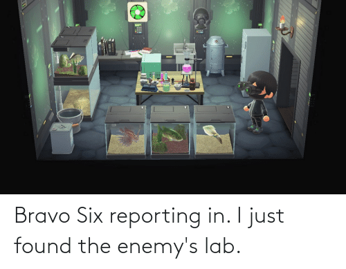 Lab: Bravo Six reporting in. I just found the enemy's lab.