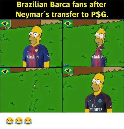 Soccer, Sports, and Brazilian: Brazilian Barca fans after  Neymar's transfer to P$G.  akutenbe  akuter  SM  Fly  mirates 😂😂😂