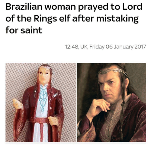lord of the ring: Brazilian woman prayedto Lord  of the Rings elf after mistaking  for saint  12:48, UK, Friday O 6 January 2017